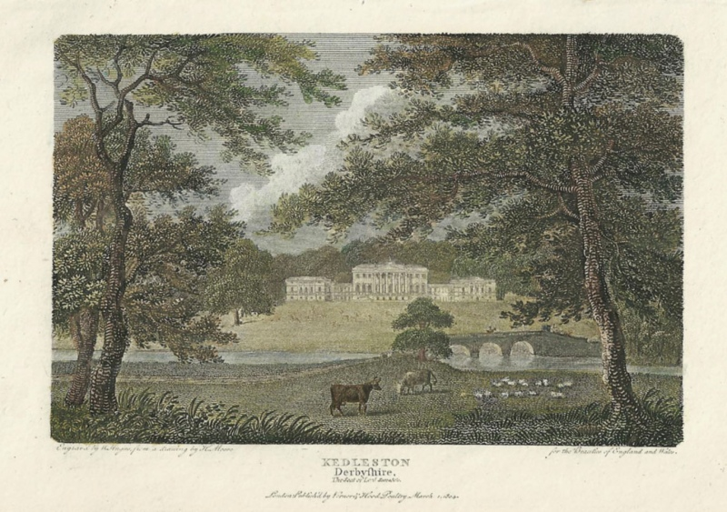 'KEDLESTON Derbyshire The Seat of Lord Searsdale.' by H. Angus / H. Moore c.1804 ('Beauties of England & Wales')
