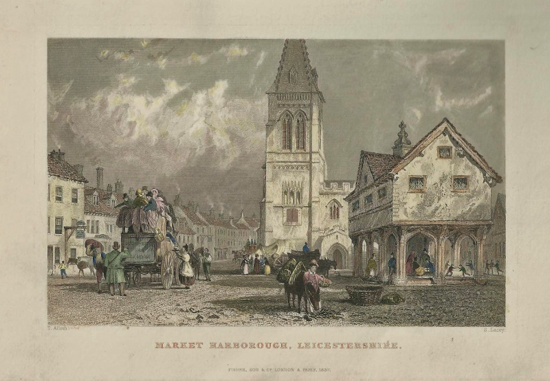 'MARKET HARBOROUGH LEICESTERSHIRE.' by Thomas Allom / S. Lacey c.1837