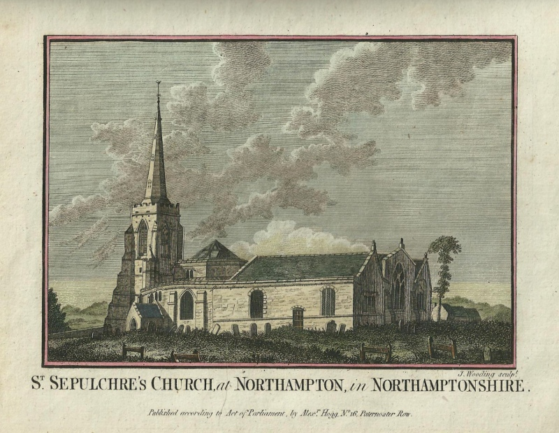 'ST. SEPULCHRE'S CHURCH at NORTHAMPTON in NORTHAMPTONSHIRE.' by J. Wooding / A. Hogg c.1786