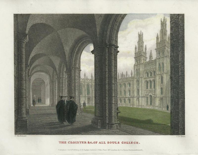 'THE CLOISTER & c. OF ALL SOULS COLLEDE.' by F. Mackenzie / J. Le Keux c.1834